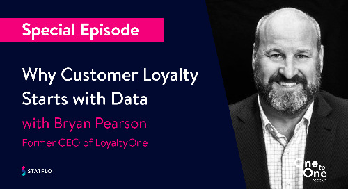 LoyaltyOne's Former CEO Bryan Pearson on Why Customer Loyalty Starts with Data