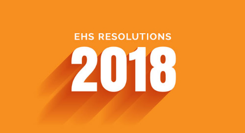 EHS Resolutions: Kick-Starting Your Programs for 2018 and Beyond