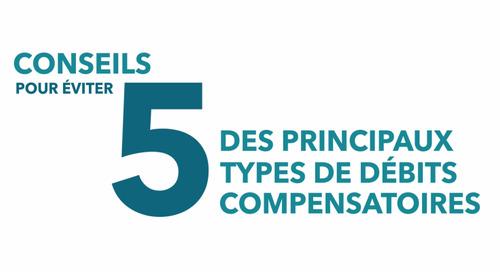 Les cinq principales raisons derrière les débits compensatoires [VIDÉO]
