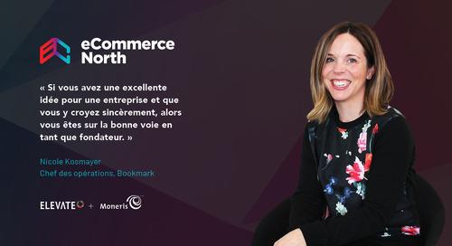 L'appui de Nicole Kosmayer de Bookmark aux fondateurs d'eCommerce North