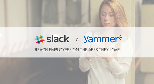 Reach Employees On The Apps They Love, Slack And Yammer