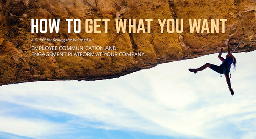 How To Get What You Want - A Guide for Selling the Value of an Employee Communication and Engagement Platform