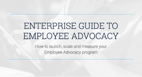Enterprise Guide to Employee Advocacy