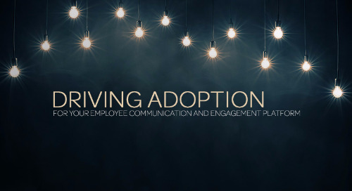 Driving Adoption for Your Employee Communication and Engagement Platform