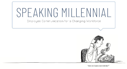 Speaking Millennial: Employee Communication for a Changing Workforce