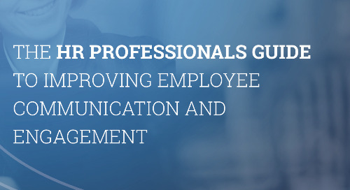 The HR Professionals Guide To Improving Employee Communication and Engagement