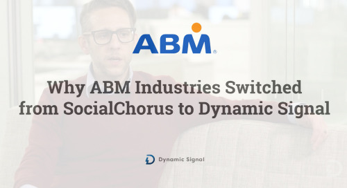 Why ABM Industries Switched from SocialChorus to Dynamic Signal