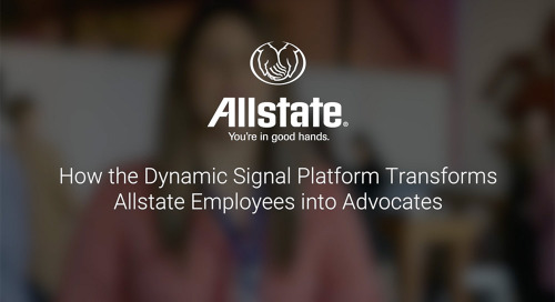 How the Dynamic Signal Platform Transforms Allstate Employees into Advocates