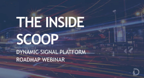 The Inside Scoop: Dynamic Signal Platform Roadmap Webinar