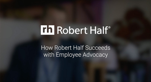 How Robert Half Succeeds with Employee Advocacy