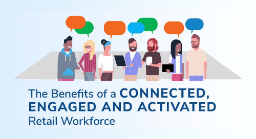 The Benefits of a Connected, Engaged and Activated Retail Workforce