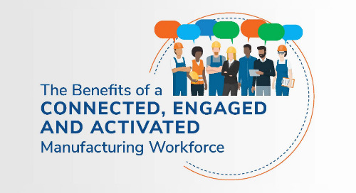 The Benefits of a Connected, Engaged and Activated Manufacturing Workforce