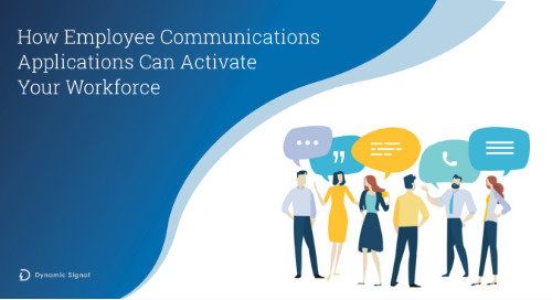 How Employee Communications Applications Can Activate Your Workforce