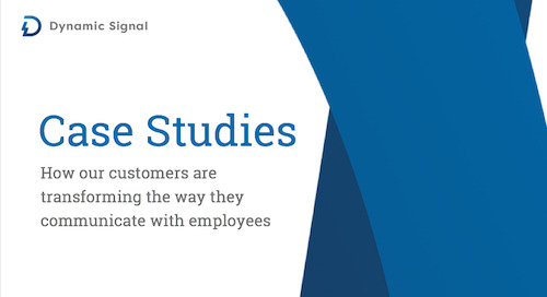 How our customers are transforming how they communicate with employees