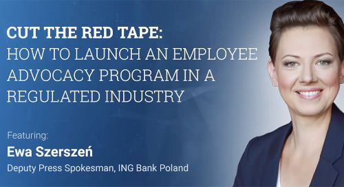 Cut the Red Tape: How to Launch an Employee Advocacy Program in a Regulated Industry (Pres Deck)