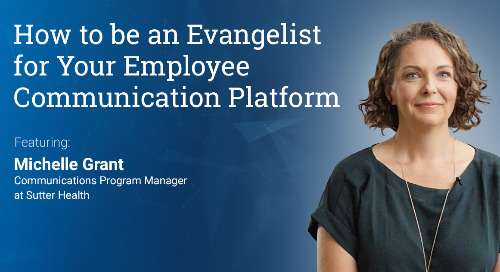 How to be an Evangelist for Your Employee Communication Platform (Webinar Recording)