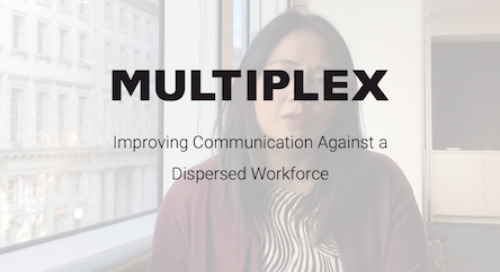 How Multiplex Improves Communication with a Dispersed Workforce