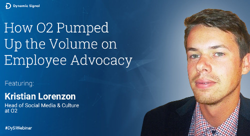 How O2 Pumped Up the Volume on Employee Advocacy (Webinar Recording)