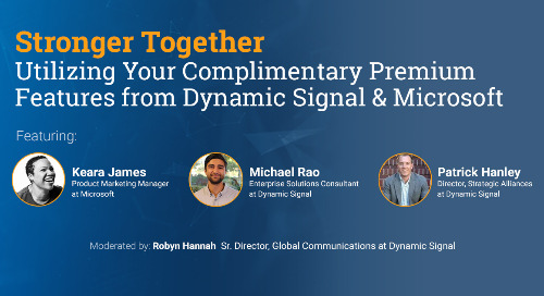 Stronger Together: Utilizing Your Complimentary Premium Features from Dynamic Signal & Microsoft (Pres Deck)