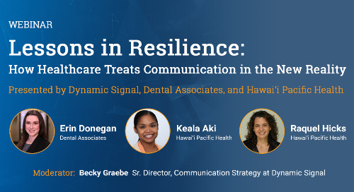 Lessons in Resilience: How Healthcare Treats Communication in the New Reality (Webinar Recording)
