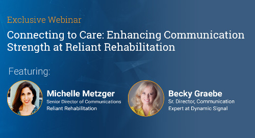 Connecting To Care: Enhancing Communication Strength At Reliant Rehabilitation (Webinar Recording)