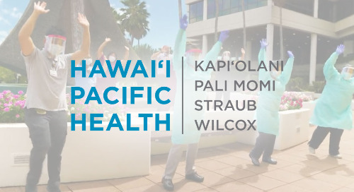 Hawai'i Pacific Health Eases Anxiety With Information
