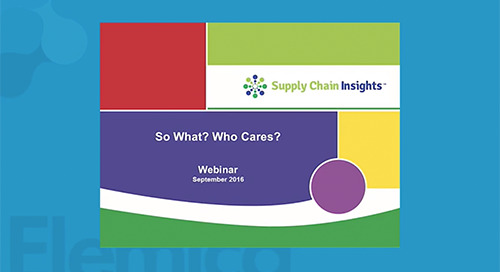 """The Journey Towards Supply Chain Excellence - So What? Who Cares?"" - Supply Chain Insights Webinar"