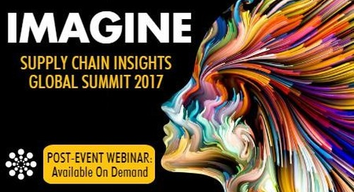 Supply Chain Insights Global Summit 2017: Live Webinar Recap