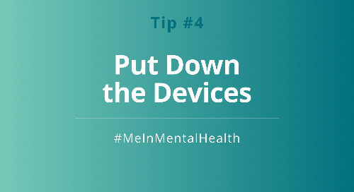 Tip 4: Put Down the Devices
