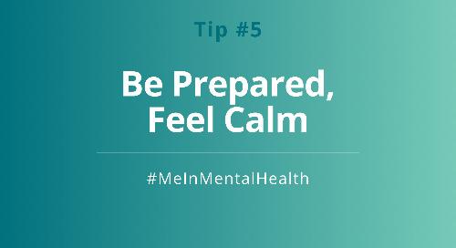 Tip 5: Be Prepared, Feel Calm