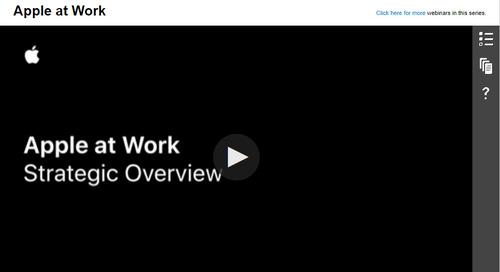Apple at Work - Strategic Overview: On-Demand Webinar