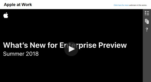 Apple at Work - What's New for Enterprise-Summer 2018: On-Demand Webinar