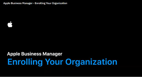 Getting Started with Apple Business Manager - Enrollment