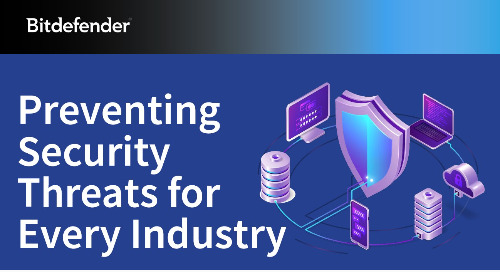Preventing Security Threats for Every Industry- Bitdefender