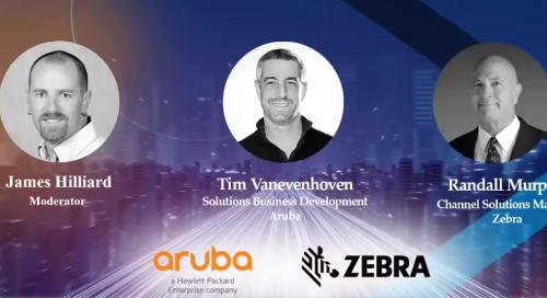 Aruba-Zebra Webinar: Building High Fidelity IoT Systems