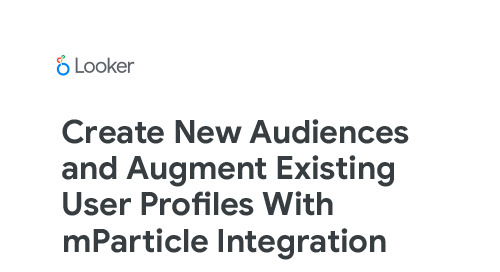 Create New Audiences and Augment Existing User Profiles with mParticle Integration