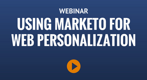 Webinar: The How and Why of Using Marketo for Web Personalization