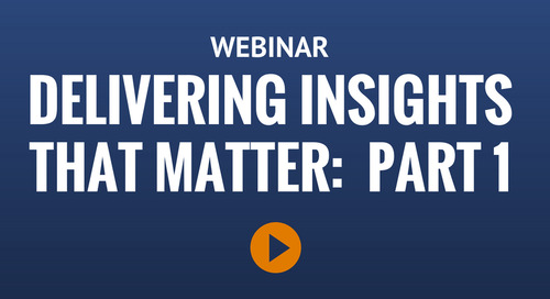 Webinar: Delivering Insights That Matter: Part One