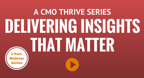 CMO Thrive Webinar Series: Delivering Insights That Matter