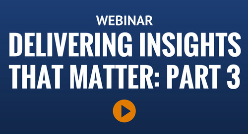 Webinar: Delivering Insights That Matter Part Three