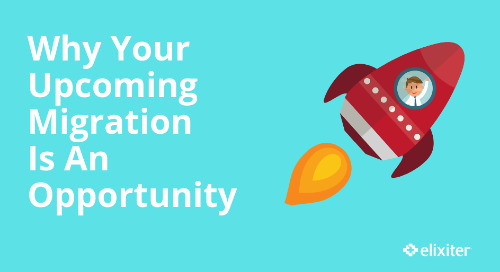 Why Your Upcoming Migration Is An Opportunity