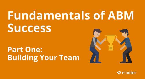 Fundamentals of ABM Success Part 1: Building Your Team