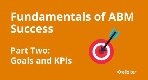 Fundamentals of ABM Success Part 2: Goals and KPIs