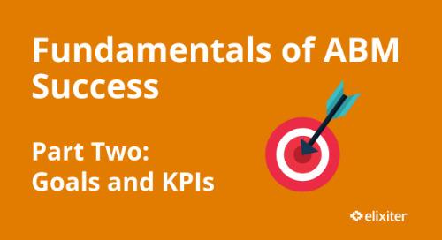 Fundamentals of ABM Success Part 2: Goals and KPIs