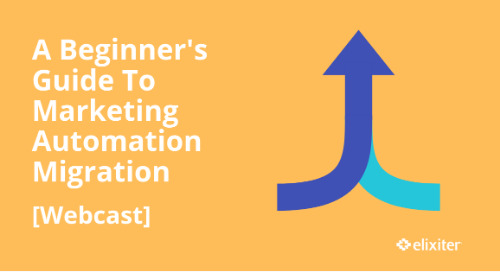 [Webcast] A Beginner's Guide To Marketing Automation Migration