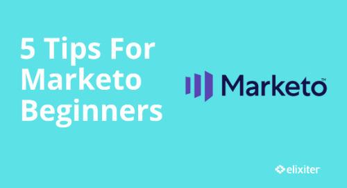 5 Tips For Marketo Beginners