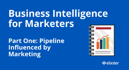 BI for Marketers Part One: Pipeline Influenced by Marketing
