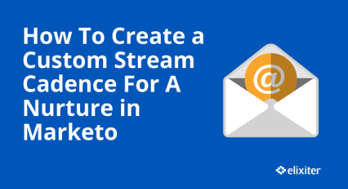 How To Create a Custom Stream Cadence For a Nurture in Marketo