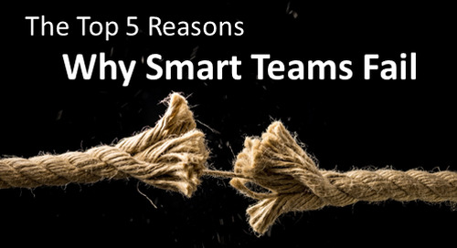 The Top 5 Reasons Why Smart Teams Fail