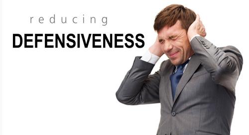 Reducing Defensiveness